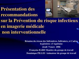 Présentation des recommandations  sur la Prévention du risque infectieux en imagerie médicale  non interventionnelle