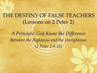 THE DESTINY OF FALSE TEACHERS (Lessons on 2 Peter 2)