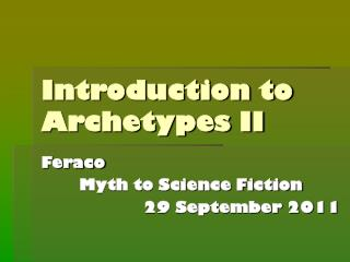 Introduction to Archetypes II