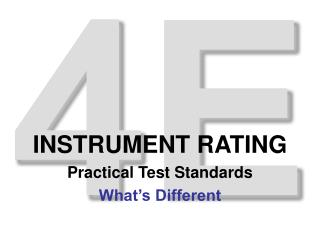 INSTRUMENT RATING Practical Test Standards What's Different