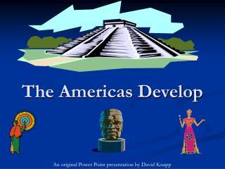 The Americas Develop