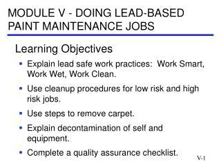 MODULE V - DOING LEAD-BASED PAINT MAINTENANCE JOBS