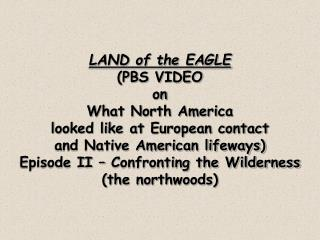 LAND of the EAGLE (PBS VIDEO on What North America looked like at European contact and Native American lifeways) Episod