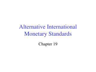 Alternative International Monetary Standards