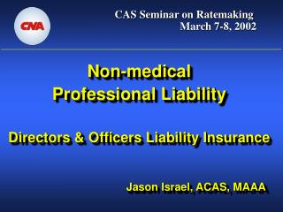Non-medical  Professional Liability Directors & Officers Liability Insurance