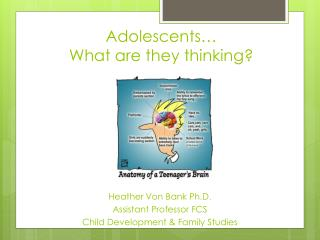 Adolescents… What are they thinking?