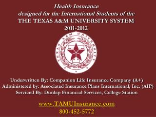 Health Insurance  designed for the International Students of the THE TEXAS A&M UNIVERSITY SYSTEM 2011-2012