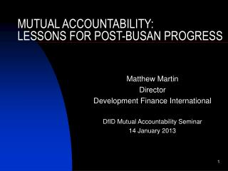 MUTUAL ACCOUNTABILITY:  LESSONS FOR POST-BUSAN PROGRESS