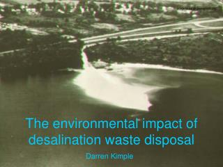 The environmental impact of desalination waste disposal