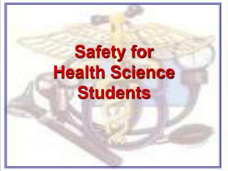 Safety for Health Science Students