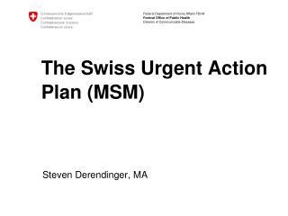 The Swiss Urgent Action Plan (MSM)