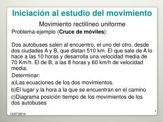 Movimiento rectilíneo uniforme Problema-ejemplo ( Cruce de móviles ):