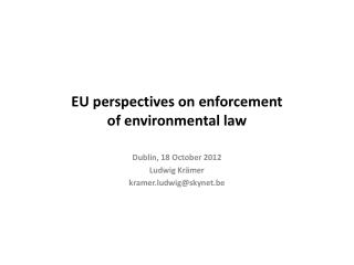 EU  perspectives on  enforcement of environmental  law