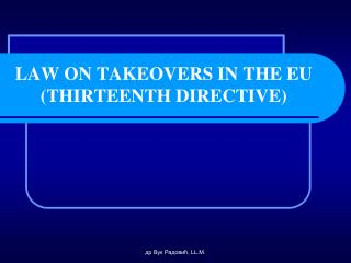 LAW ON TAKEOVERS IN THE EU (THIRTEENTH DIRECTIVE)