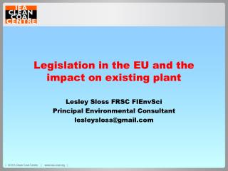 Legislation in the EU and the impact on existing plant
