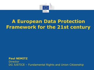 A European Data Protection Framework for the 21st century