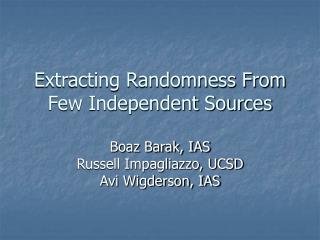 Extracting Randomness From Few Independent Sources