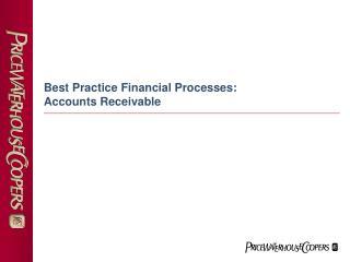 Best Practice Financial Processes:   Accounts Receivable