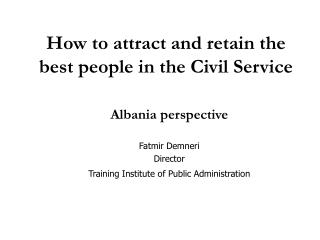 How to attract and retain the best people in the Civil Service