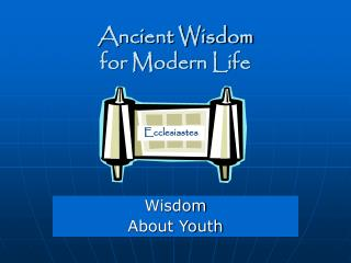 Ancient Wisdom  for Modern Life