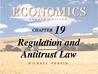 CHAPTER 19 Regulation and Antitrust Law