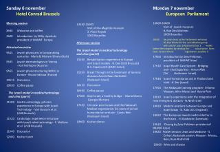 Sunday 6  november Hotel Conrad Brussels Morning session 8h30 Welcome and coffee 9h00 Introduction  by Willy  Lipschu