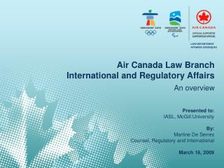 Air Canada Law Branch  International and Regulatory Affairs