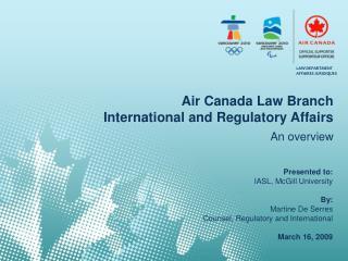 Air Canada Law Branch  International and Regulatory Affairs