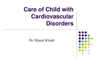 Care of Child with Cardiovascular Disorders