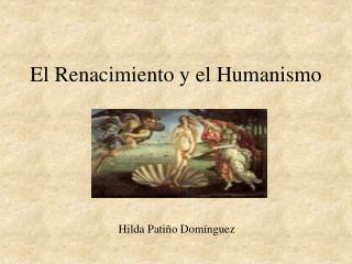 El Renacimiento y el Humanismo