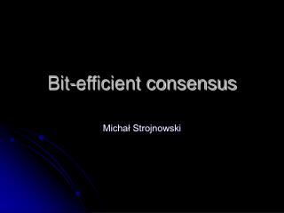 Bit-efficient consensus
