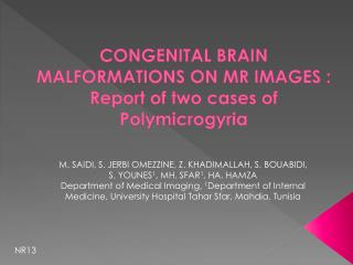 CONGENITAL BRAIN MALFORMATIONS ON MR  IMAGES :  Report of two cases of Polymicrogyria