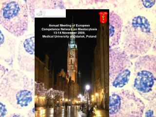 Annual Meeting  of  European Competence Network  on Mastocytosis  13-14 November  2009 ,  Medical University of Gdańsk,