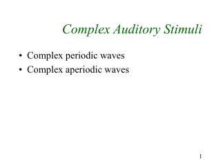 Complex Auditory Stimuli