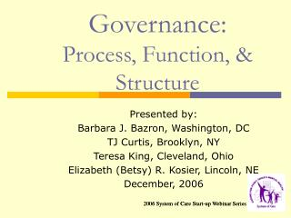 Governance: Process, Function, & Structure