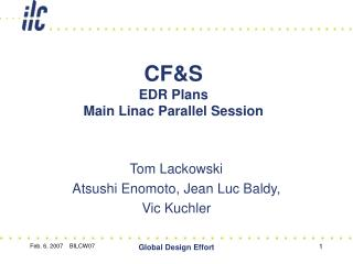CF&S  EDR Plans Main Linac Parallel Session