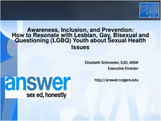 Awareness, Inclusion, and Prevention:  How to Resonate with Lesbian, Gay, Bisexual and Questioning (LGBQ) Youth about S