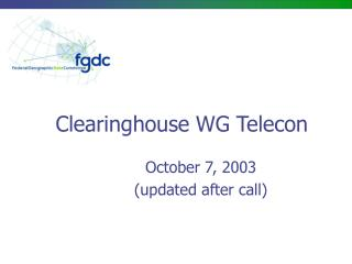 Clearinghouse WG Telecon