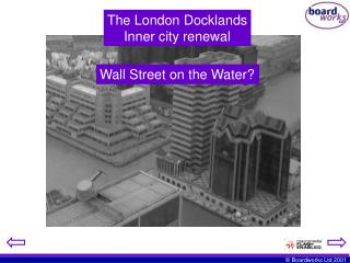 The London Docklands Inner city renewal
