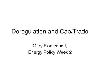 Deregulation and Cap/Trade