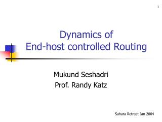 Dynamics of  End-host controlled Routing