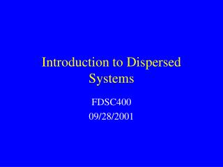 Introduction to Dispersed Systems
