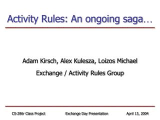 Activity Rules: An ongoing saga …