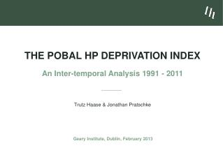 The Pobal HP Deprivation Index An Inter-temporal Analysis 1991 - 2011