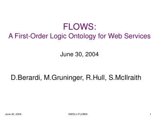 FLOWS: A First-Order Logic Ontology for Web Services June 30, 2004