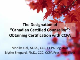 """The Designation of  """" Canadian Certified Counsellor"""":  Obtaining  Certification with CCPA"""