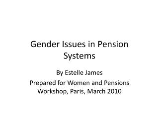 Gender Issues in Pension Systems