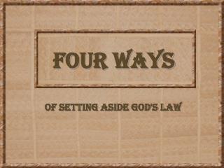 FOUR WAYS