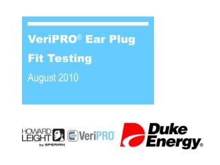 VeriPRO ®  Ear Plug Fit Testing August 2010
