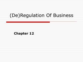(De)Regulation Of Business
